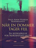 Når en dommer tager fejl: En redegørelse for Nordentoft-sagen - Palle Adam Vilhelm Rosenkrantz