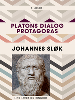 Platons dialog Protagoras - Johannes Sløk