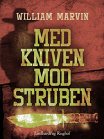 Med kniven mod struben - William Marvin