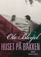 Huset på bakken - Ole Blegel