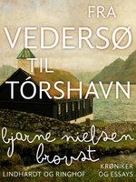 Fra Vedersø til Tórshavn - Bjarne Nielsen Brovst