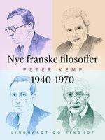 Nye franske filosoffer 1940-1970 - Peter Kemp