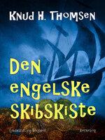 Den engelske skibskiste - Knud H. Thomsen