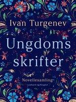 Ungdomsskrifter - Ivan Turgenev