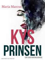 Kys prinsen. En erfaringsbog - Maria Marcus