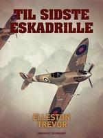 Til sidste eskadrille - Elleston Trevor