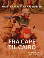 Fra Cape til Cairo - Nina Rasmussen, Hjalte Tin