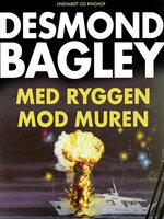 Med ryggen mod muren - Desmond Bagley