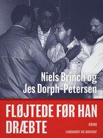Fløjtede før han dræbte - Jes Dorph-Petersen, Niels Brinch