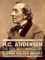 H.C. Andersen og den borgerlige jul - Bjarne Nielsen Brovst