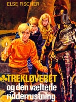 Trekløveret og den væltede ridderrustning - Else Fischer