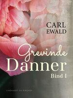 Grevinde Danner - bind 1 - Carl Ewald