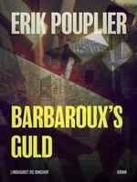 Barbaroux s guld - Erik Pouplier