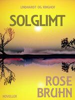 Solglimt - Rose Bruhn