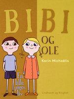 Bibi og Ole. En lille piges liv - Karin Michaëlis
