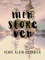 Min store ven - Henri Alain-Fournier