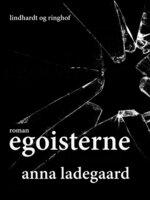 Egoisterne - Anna Ladegaard