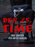Den 25. time - Inge Eriksen, Per Høyer Hansen