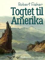 Togtet til Amerika - Robert Fisker