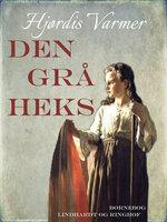 Den grå heks (1. del af serie) - Hjørdis Varmer