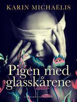 Pigen med glasskårene - Karin Michaëlis