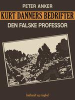 Kurt Danners bedrifter: Den falske professor - Peter Anker