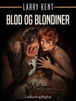 Blod og blondiner - Larry Kent