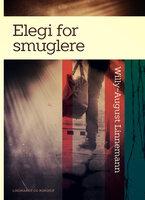 Elegi for smuglere - Willy-August Linnemann