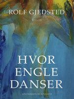 Hvor engle danser - Rolf Gjedsted