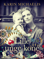 Lille unge kone - Karin Michaëlis
