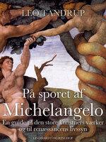 På sporet af Michelangelo - Leo Tandrup