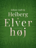 Elverhøj - Johan Ludvig Heiberg