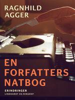 En forfatters natbog - Ragnhild Agger