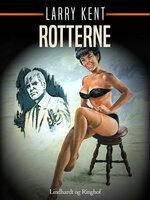 Rotterne - Larry Kent
