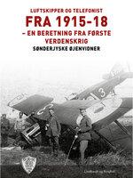 Luftskipper og telefonist fra 1915-18 - Sønderjyske Øjenvidner