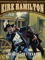 Helvede løs i Texas - Kirk Hamilton