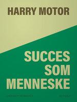 Succes som menneske - Harry Motor