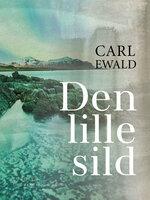 Den lille sild - Carl Ewald