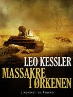 Massakre i ørkenen - Leo Kessler