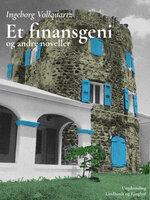 Et finansgeni og andre noveller - Ingeborg Vollquartz