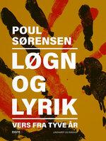 Løgn og lyrik: Vers fra tyve år - Poul Sørensen