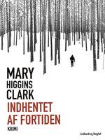 Indhentet af fortiden - Mary Higgins Clark
