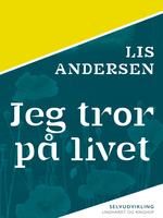 Jeg tror på livet - Lis Andersen