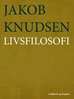 Livsfilosofi - Jakob Knudsen