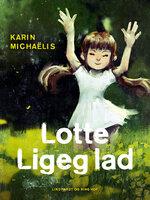 Lotte Ligeglad - Karin Michaëlis