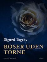 Roser uden torne - Sigurd Togeby