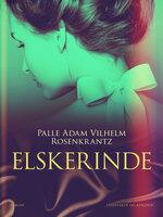 Elskerinde - Palle Adam Vilhelm Rosenkrantz