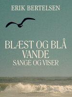 Blæst og blå vande: Sange og Viser - Erik Bertelsen