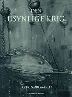 Den usynlige krig - Erik Nørgaard
