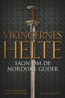 Vikingernes helte. Sagn om de nordiske guder - Niels Saxtorph